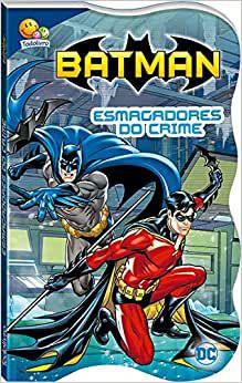 Batman - Justiceiro em ação - Esmagadores do crime