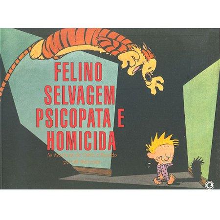 Calvin e Haroldo: Felino, Selvagem Psicopata e Homicida