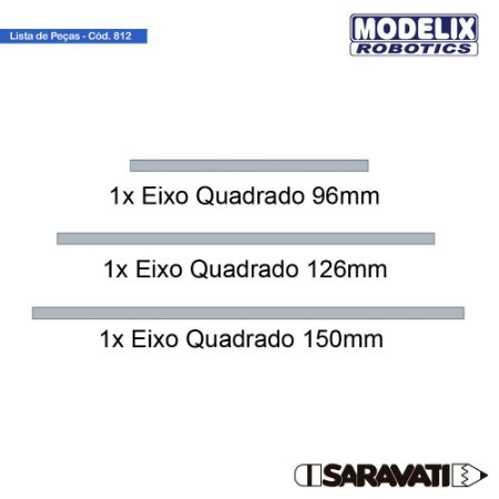 Modelix 812 - 3 eixos quadrados (1 x 96 mm + 1 x 126 mm + 1 x 150 mm)