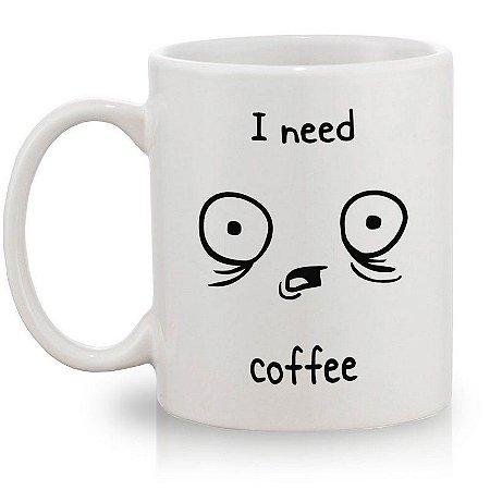 Caneca I Need Coffee