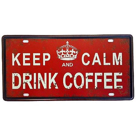 Placa de Metal Decorativa Keep Calm and Drink Coffee - 30,5 x 15,5 cm