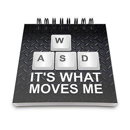 Bloco de Anotações PC Gamer WASD Its What Moves Me