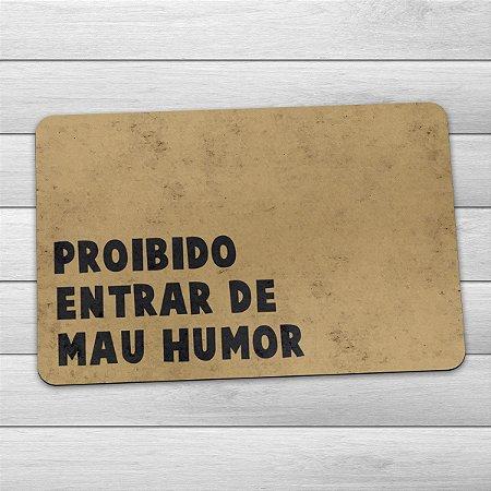 Capacho Eco Slim 3mm Proibido Mau Humor