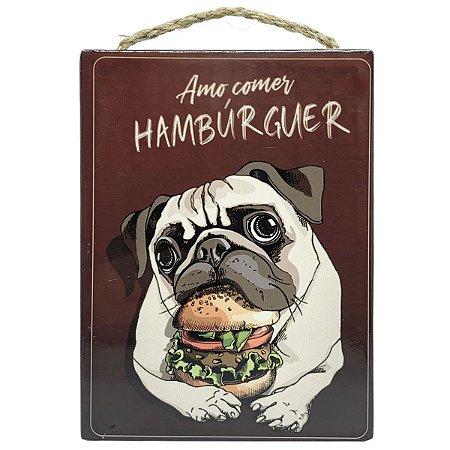 Placa Decorativa em cerâmica Pug  Amo Comer Hambúrguer