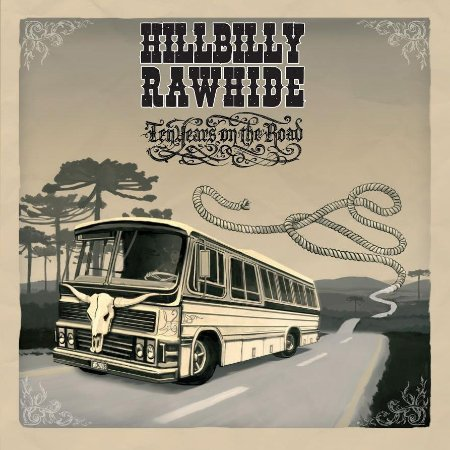 Hillbilly Rawhide - Ten Years on the Road
