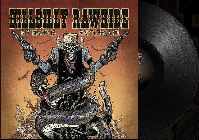 Vinil Hillbilly Rawhide - My Name is Rattlesnake (Edição Limitada)