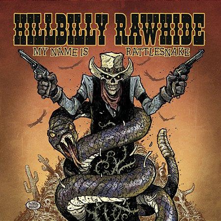 Hillbilly Rawhide - My Name is Rattlesnake (CD Digipack)