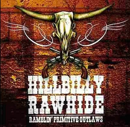 Hillbilly Rawhide - Ramblin`Primitive Outlaws