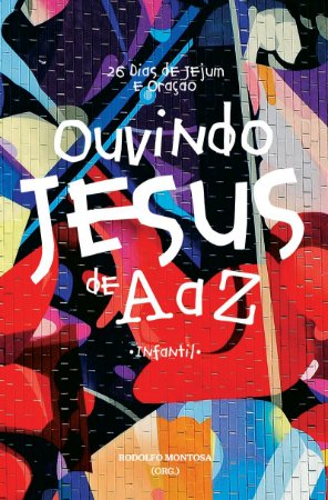 Ouvindo Jesus de A a Z - Infantil