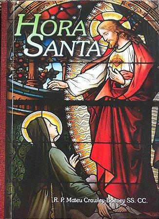 Hora Santa - R. P. Mateu Crawley-Boevey SS. CC.