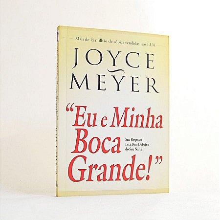 Livro - Eu e Minha Boca Grande - Joyce Meyer