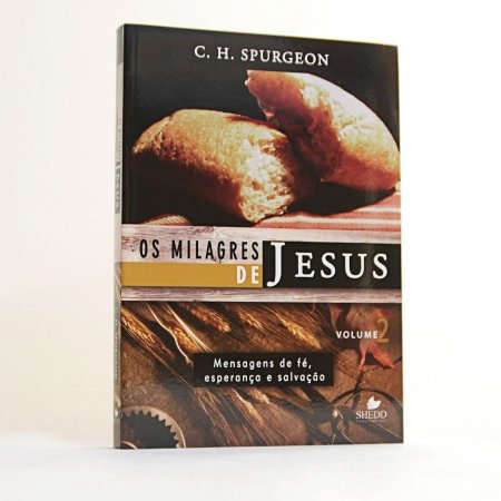 Livro - Os Milagres de Jesus (Vol. 2) - C.H. Spurgeon