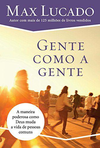 Livro - Gente como a Gente - Max Lucado