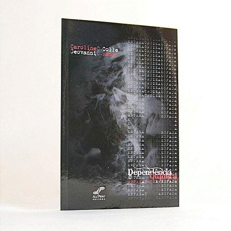 Livro - Dependência Química - Entre a Cruz e a Espada - Caroline Colle e Geovanni Ramos