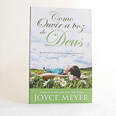 Livro - Como Ouvir a Voz de Deus - Joyce Meyer