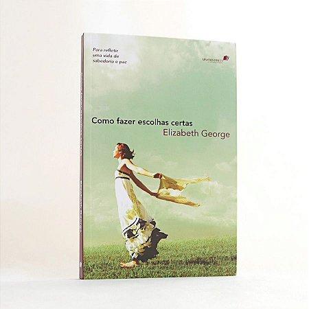 Livro - Como Fazer Escolhas Certas - Elizabeth George