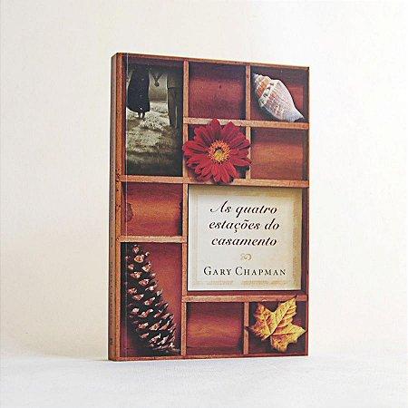 Livro - As Quatro Estações do Casamento - Gary Chapman