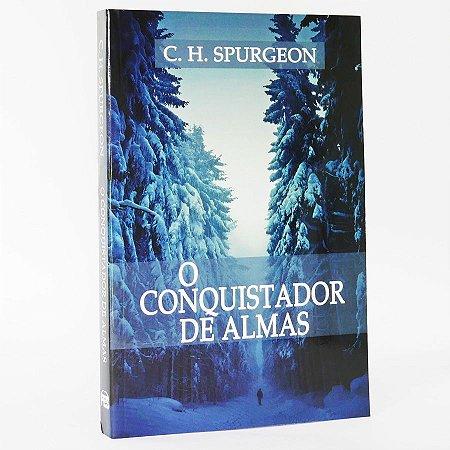 Livro - O Conquistador de Almas - C.H. Spurgeon