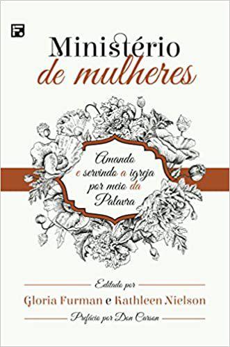 Livro - Ministério de Mulheres - Gloria Furman e Kathleen Nielson