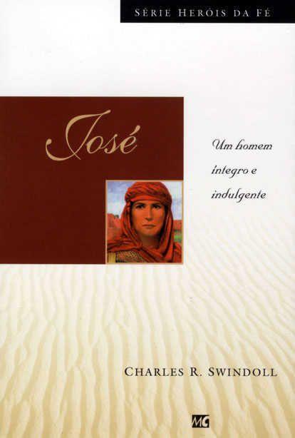 Livro - Heróis da Fé - José - Charles R. Swindoll