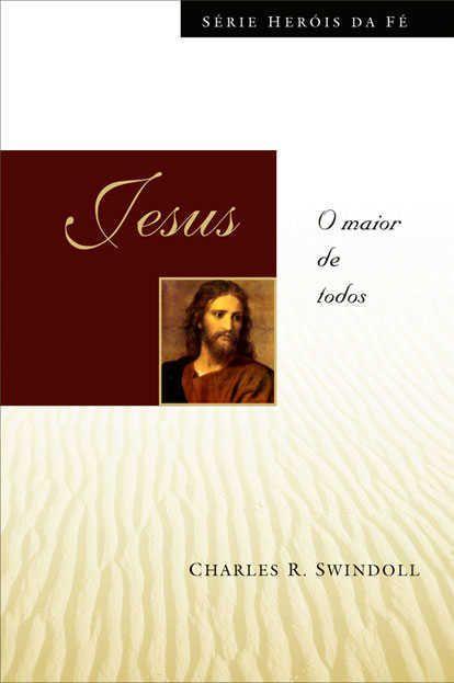 Livro - Heróis da Fé - Jesus - Charles R. Swindoll