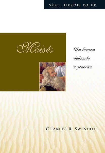 Livro - Heróis da Fé - Moisés - Charles R. Swindoll