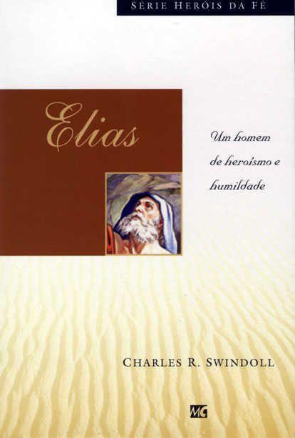 Livro - Heróis da Fé - Elias - Charles R. Swindoll