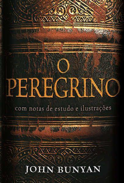 Livro - O Peregrino (Com notas de estudo de ilustrações)