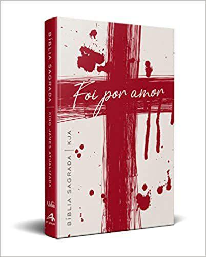Bíblia Sagrada - Foi Por Amor - King James Atualizada (KJA)