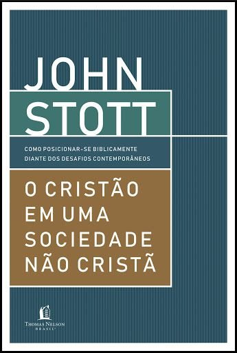 Livro - O Cristão Em Uma Sociedade Não Cristã - John Stott