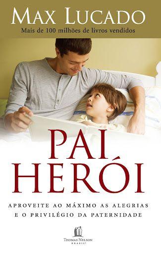 Livro - Pai Herói - Max Lucado