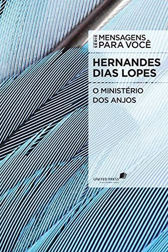 Livro - O Ministério dos Anjos - Hernandes Dias Lopes