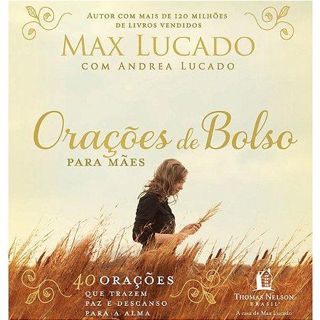 Livro - Orações de Bolso Para Mães - Max Lucado