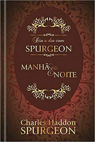 Livro - Devocional Dia a Dia Com Spurgeon - Manhã e Noite (Capa Dura) - C.H. Spurgeon