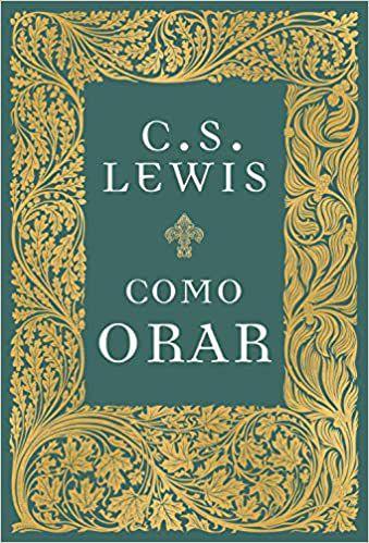 Livro - Como Orar - C.S. Lewis