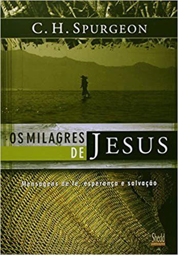 Livro - Os Milagres de Jesus (Vol. 1) - C.H. Spurgeon