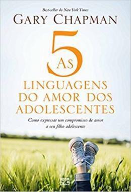 Livro - As 5 Linguagens do Amor dos Adolescentes - Gary Chapman