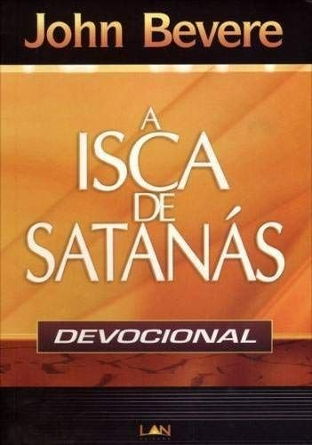 Livro - A Isca de Satanás (Devocional) - John Bevere