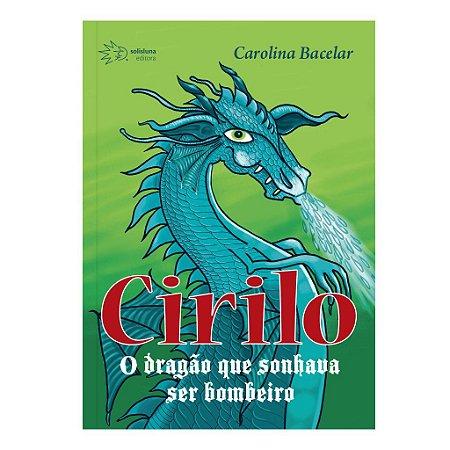 CIRILO: O DRAGAO QUE SONHAVA SER BOMBEIRO