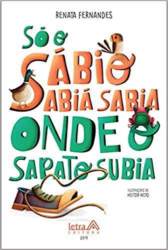 SÓ O SÁBIO SABIÁ SABIA ONDE O SAPATO SUBIA
