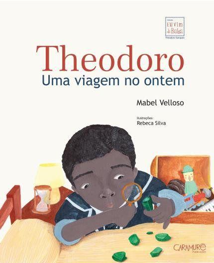 THEODORO UMA VIAGEM NO ONTEM