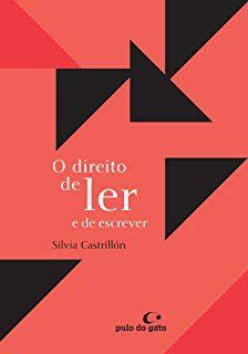 DIREITO DE LER E DE ESCREVER, O