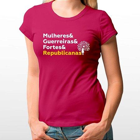Camiseta Baby Look Rosa - Mulheres e Guerreiras e Fortes e Republicanas