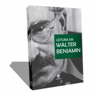 LEITURAS EM WALTER BENJAMIN