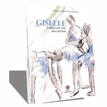 Giselle - O ballet por trás das cortinas