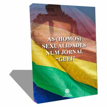 """AS (HOMOS) SEXUALIDADES NUM JORNAL  """"GUEI"""""""