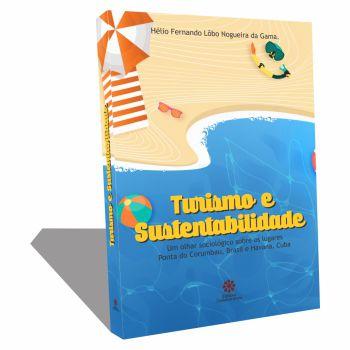 TURISMO E SUSTENTABILIDADE - Um olhar sociológico sobre os lugares Ponta do Corumbau, Brasil e Havana, Cuba