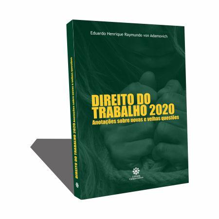 DIREITO DO TRABALHO 2020 - Anotações  sobre novas e velhas questões