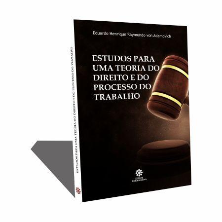 ESTUDOS PARA UMA TEORIA DO DIREITO E DO PROCESSO DO TRABALHO