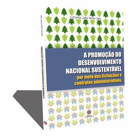 A PROMOÇÃO DO DESENVOLVIMENTO NACIONAL  SUSTENTÁVEL POR MEIO DAS LICITAÇÕES E  CONTRATOS ADMINISTRATIVOS